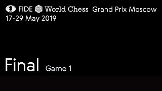 Download Grand Prix FIDE Moscow 2019 Final Game 1 Video