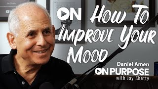 Download Daniel Amen: ON How To Improve Your Mood | ON Purpose Podcast Ep.13 Video