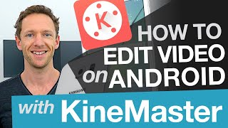 Download Android Video Editing: KineMaster Tutorial on Android Video