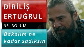 Download Bakalım Ne Kadar Sadıksın - Diriliş ″Ertuğrul″ 95.Bölüm Video
