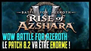 Download LE PATCH 8.2 VA ÊTRE ÉNORME ! GROS RÉCAP' - WOW BATTLE FOR AZEROTH Video