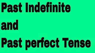 Download Past Indefinite and Past perfect Tense By An Indian English Teacher! Video