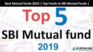 Download Top 5 SBI Mutual funds 2019 | Best Fund for SIP in 2019 | SBI Mutual funds 2019 Video