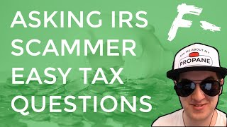 Download Asking IRS Scammer Easy Tax Questions Video