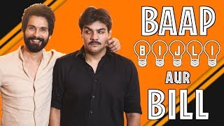 Download Baap Bijli Aur Bill Ft. Shahid Kapoor | Ashish Chanchlani Video