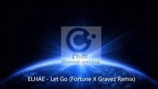 Download ELHAE - Let Go (Fortune X Gravez Remix) Video