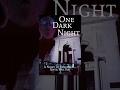 Download One Dark Night Video