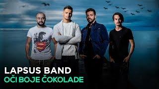 Download LAPSUS BAND - OCI BOJE COKOLADE 4K Video