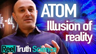 Download Atom: The Illusion Of Reality | Scientific Breakthrough Documentary Series | ReelTruth.Science Video