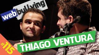 Download WEBBULLYING #115 - THIAGO VENTURA (São Paulo) Video