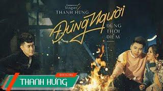 Download Đúng Người Đúng Thời Điểm | Thanh Hưng x Huy Cung x Mỹ Linh | Official MV Video