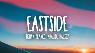 Download Benny Blanco, Halsey & Khalid - Eastside (Lyrics) Video