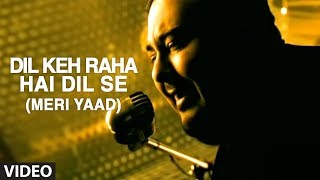 Download Dil Keh Raha Hai Dil Se (Meri Yaad) Video Song | Adnan Sami | Tera Chehra Video