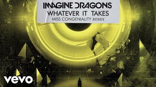 Download Imagine Dragons - Whatever It Takes (Miss Congeniality Remix/Audio) Video