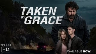 Download Taken By Grace - Official Trailer Video
