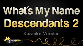 Download Disney Descendants 2 - What's My Name (Karaoke Version) Video