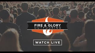 Download Fire & Glory Outpouring LIVE! Video