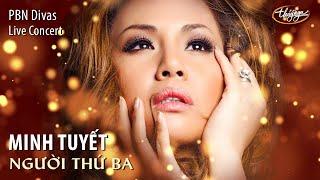 Download Minh Tuyết - Người Thứ Ba (Minh Vy) PBN Divas Live Concert Video