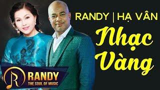 Download Randy Hạ Vân ‣ LK Nhạc Vàng Hải Ngoại Song Ca Video