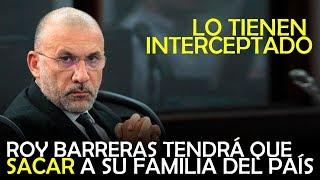 Download ROY TENDRÁ QUE SACAR A SU FAMILIA DEL PAÍS Video