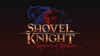 Download Shovel Knight: Specter of Torment Impressions Video