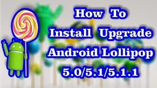 Download How to Install Upgrade Android 5.1 Lollipop | CyanogenMod CM 12.1 ROM Video
