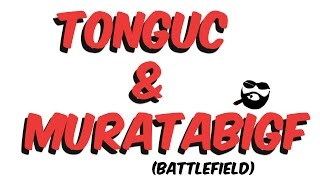 Download Tonguç | MuratAbiGF - BATTLEFIELD Video