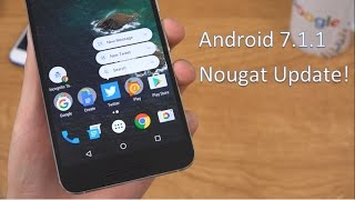 Download Official Android 7.1.1 Nougat Update! Video