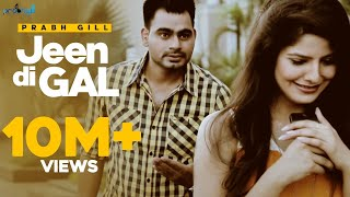 Download Prabh Gill - Jeen Di Gal Feat Raxstar | Latest Punjabi Songs Video