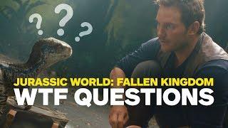 Download Jurassic World: Fallen Kingdom 9 WTF Questions Video