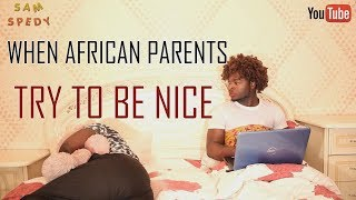 Download When African Parents Try To Be Nice Video