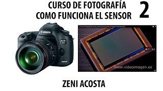 Download 2 - Curso de Fotografía Zeni Acosta. Como funciona el sensor en nuestras cámaras de fotos. Video
