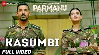 Download Kasumbi - Full Video | PARMANU:The Story Of Pokhran | John Abraham | Divya Kumar | Sachin - Jigar Video
