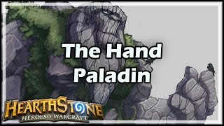Download [Hearthstone] The Hand Paladin Video