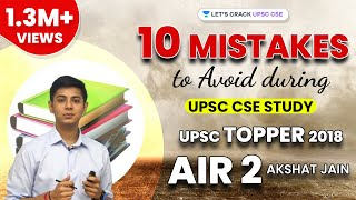 Download Top 10 Mistakes to Avoid during UPSC CSE Study by UPSC Topper 2018 AIR 2 Akshat Jain Video