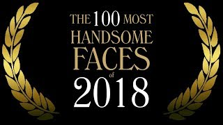 Download The 100 Most Handsome Faces of 2018 Video