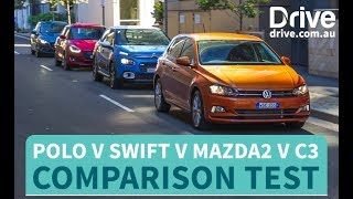 Download Comparison Test: 2018 Volkswagen Polo v Suzuki Swift v Mazda2 v Citroen C3 | Drive.au Video