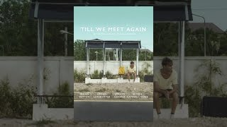 Download Till We Meet Again Video