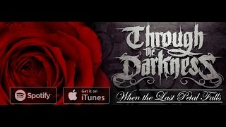 Download Through the Darkness - When the Last Petal Falls Video