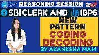 Download SBI CLERK PRE, IBPS 2018 | New Pattern Coding Decoding By Akanksha Mam | Reasoning Video