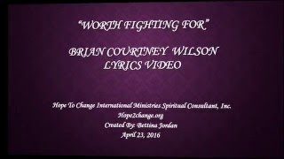 Download ″Worth Fighting For″ - Brian Courntey Wilson Lyrics Video Video