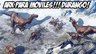 Download ARK SURVIVAL EVOLVED PARA MOVILES!!! DURANGO!!!! Video
