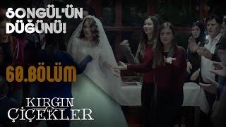 Download Kırgın Çiçekler 60.Bölüm - Songül'ün düğünü! Video