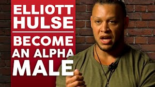 Download ELLIOTT HULSE - HOW TO BECOME AN ALPHA MALE - Part 1/2   London Real Video