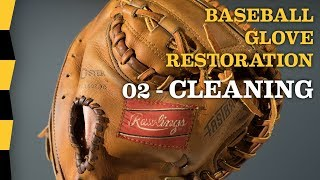 Download How To Clean Leather of Vintage Baseball Glove - 02 CLEANING - DIY Baseball Glove Repair Video