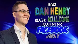Download How Dan Henry Made Millions Running Facebook Ads Video