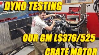 Download dyno testing our GM LS376/525 Crate motor! Video