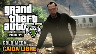 Download GTA 5 PC - Mission #45 - Caida Libre [Gold Medal Guide - 1080p 60fps] Video