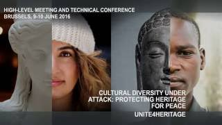 Download UNESCO conference 'Cultural Diversity under Attack', 9-10 June 2016, Brussels. #Unite4Heritage Video
