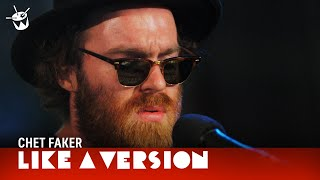 Download Chet Faker covers Sonia Dada '(Lover) You Don't Treat Me No Good' for Like A Version Video